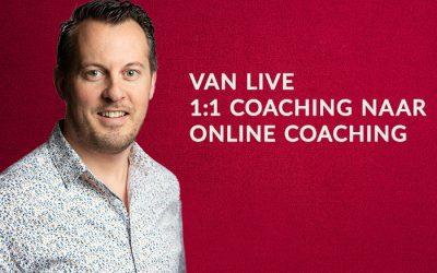 Van Live 1:1 coaching naar online coaching